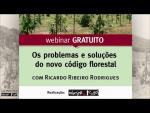 Webinar | Os problemas e soluções do novo código florestal